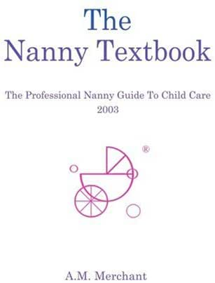 The Nanny Textbook: The Professional Nanny Guide To Child Care 2003