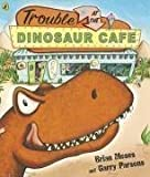Trouble at the Dinosaur Cafe by Moses. Brian ( 2007 ) Paperback