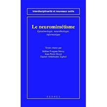 Le Neuromimetisme : Epistemologie, Neurobiologie , Informatique (