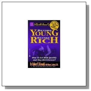 Rich Dads Retire Young, Retire Rich by Robert T. Kiyosaki, Sharon L. Lechter [Paperback]