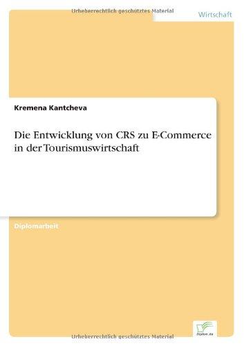 Die Entwicklung von CRS zu E-Commerce in der Tourismuswirtschaft  [Kantcheva, Kremena] (Tapa Blanda)