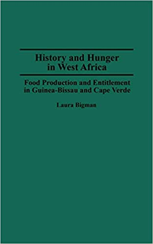 Image result for History and hunger in West Africa: food production and entitlement in Guinea-Bissau and Cape Verde Laura Bigman