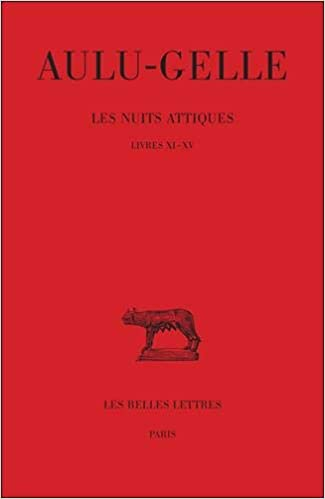Aulu Gelle Les Nuits Attiques Tome Iii Livres Xi Xv