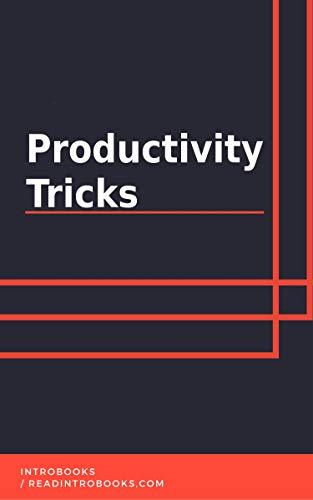 Productivity Tricks by [IntroBooks]