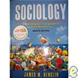 Sociology : A Down-to-Earth Approach, Henslin, James M., 0132384647