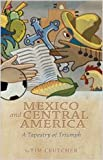 Mexico and Central America, Tim Crutcher, 0834123487