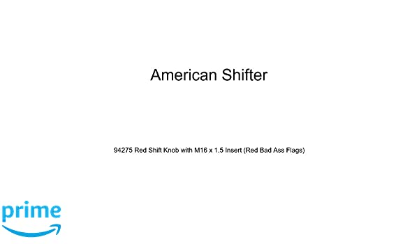 American Shifter 94275 Red Shift Knob with M16 x 1.5 Insert Red Bad Ass Flags