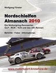 Nordschleifen Almanach 2010: Die Nürburgring-Rennserien GLP-RCN-VLN und das 24h-Rennen