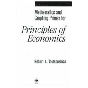 Mathematics and Graphing Primer for Principles of Economics