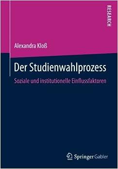 Der Studienwahlprozess: Soziale und institutionelle Einflussfaktoren