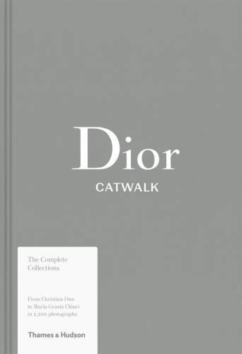 Dior Catwalk: The Complete - Dior Cat