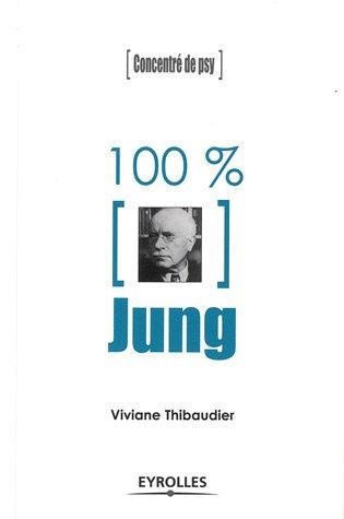 100% Jung Broché – 15 juillet 2011 Viviane Thibaudier Eyrolles 2212549903 TL2212549903