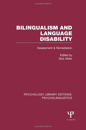 Bilingualism and Language Disability (PLE: Psycholinguistics): Assessment and Remediation (Psychology Library Editions: