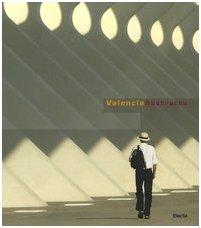 Valencia Abstracta. Ediz. italiana, inglese, spagnola (Inglese) Copertina rigida – 15 dic 2006 Santiago Calatrava Luca Villata Mondadori Electa 8837047460