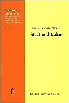 Book Stadt Und Kultur: 21. Arbeitstagung in Ulm 1982 (Stadt in Der Geschichte)