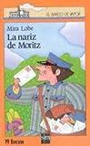 La Nariz de Moritz, Juan Munoz Martin and Mira Lobe, 8434813378