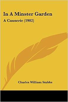 In a Minster Garden: A Causerie (1902)