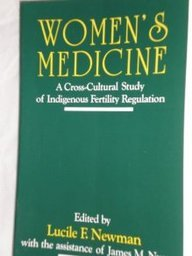 Women's Medicine: A Cross-Cultural Study of Indigenous Fertility Regulation (Douglass Series in Women's Lives and the Me