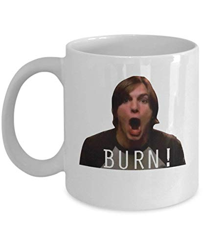 Michael Kelso Burn That 70s Show Coffee Mug Cup (White) 11oz Funny That 70s Show Tv Sitcom Quote Gift Merchandise Accessories Decal Decor Sticker Pin