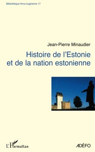 Histoire de l'Estonie et de la nation estonienne (French Edition)