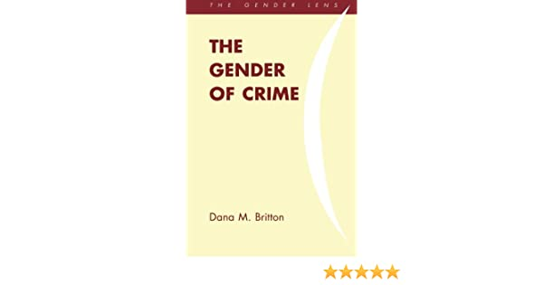 991aa4d71853cd Amazon.com  The Gender of Crime (Gender Lens) (9781442209701)  Dana ...