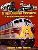 The Syracuse, Binghamton, and New York Railroad 150 Years of the Lackawanna Route in Central New York
