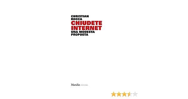 Chiudete internet. Una modesta proposta (Ancora): Amazon.es: Rocca, Christian: Libros en idiomas extranjeros