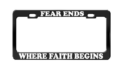 Faith Tag (FEAR ENDS WHERE FAITH BEGINS TAG LICENSE PLATE FRAME CAR ACCESSORIES BLACK STEEL)
