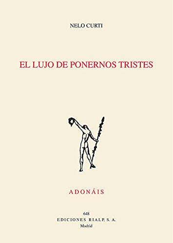 lujo De Ponernos Tristes (Poesía. Adonáis): Amazon.es: Curti ...