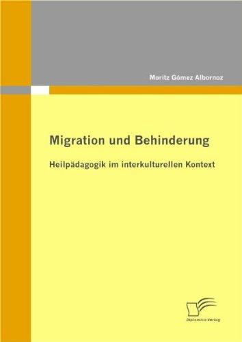 Migration und Behinderung: Heilpädagogik im interkulturellen Kontext
