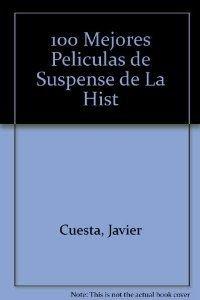 100 Mejores Peliculas de Suspense de La Hist (Spanish Edition)