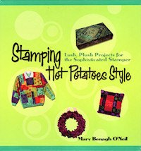 Stamping Hot Potatoes Style (Lush, Plush Projects for the Sophisticated Stamper)