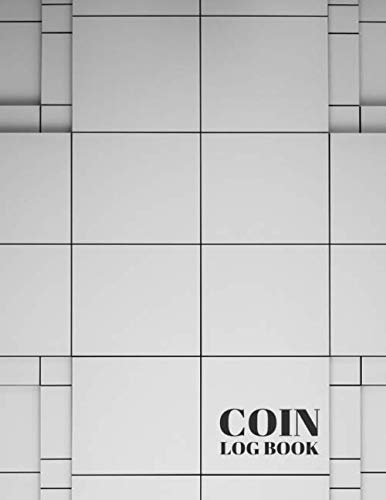 Coin Log Book: Currency and Coin Collecting Logbook, Coin Collection Catalog, Collectible Coins Inventory Log Book Diary, Gifts for Financial ... and Many More, 110 Pages. (Coin Catalog Log)