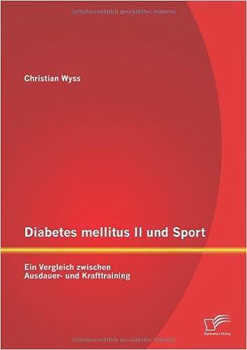 Diabetes mellitus II und Sport: Ein Vergleich zwischen Ausdauer- und Krafttraining (German Edition)