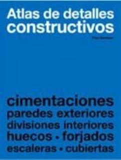 Atlas de detalles constructivos: con más de 400 ejemplos
