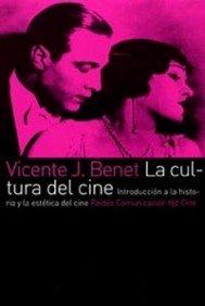 La cultura del cine: Introducción a la historia y la estética del cine (Comunicación) Tapa blanda – 13 mar 2004 Vicente J. Benet Ediciones Paidós 8449315360 Mass Media - General