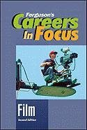 Careers in Focus: Film, Second Edition (Ferguson's Careers in Focus)