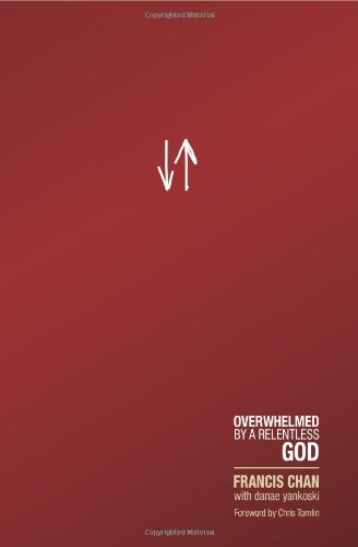 Download Crazy Love: Overwhelmed by a Relentless God pdf epub