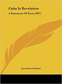 Cuba in Revolution: A Statement of Facts (1871)