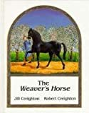 The Weaver's Horse, Jill Creighton, 1550371819