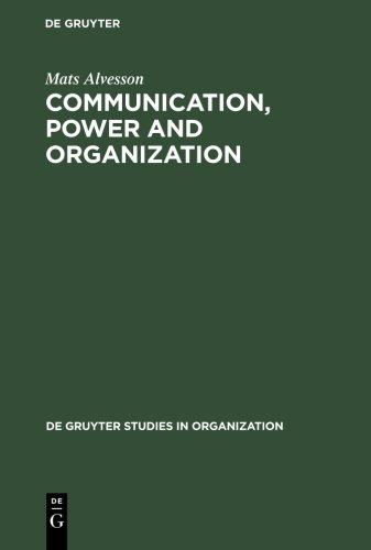 Communication, Power and Organization (de Gruyter Studies in Organization)
