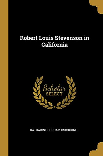 - Robert Louis Stevenson in California