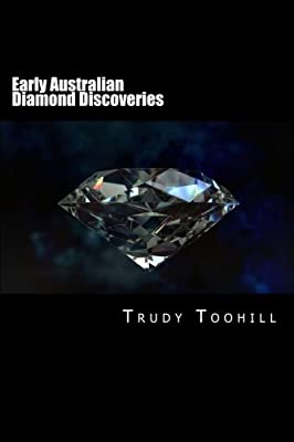 Early Australian Diamond Discoveries: Information on Where
