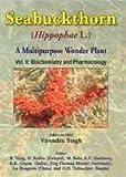 Seabuckthorn Hippophae L: A Multipurpose Wonder Plant, V. Singh, 8170354153