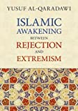 Islamic Awakening Between Rejection and Extremism 9780912463148