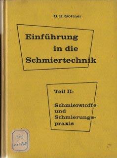 Einführung In Die Schmiertechnik. T. 2. Schmierstoffe Und Schmierungspraxis