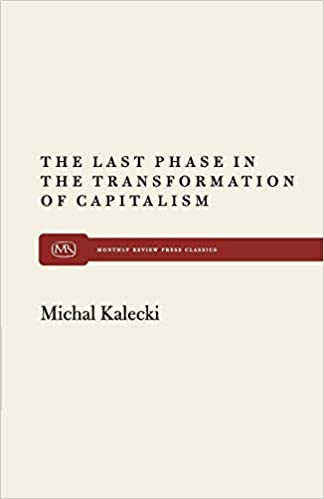 2bffb445caae3b The Last Phase in Transformation (Monthly Review Press Classics)  Michal  Kalecki  9780853452119  Amazon.com  Books