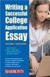 Writing a Successful College Application Essay (Barron's Writing a Successful College Application Essay)