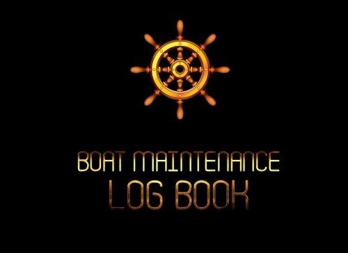 Boat Maintenance Log Book: Boat Repair Log Book Journal (Date, Type of Repairs, Maintenance & Mileage)(8.25 x 6) V2