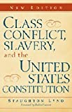 img - for Class Conflict, Slavery, and the United States Constitution book / textbook / text book